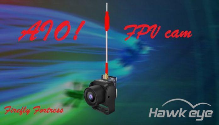 Hawkeye Firefly Fortress AIO FPV camera