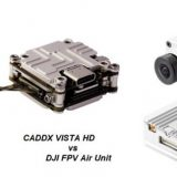 CADDX VISTA HD vs DJI FPV Air Unit: What are the differences?